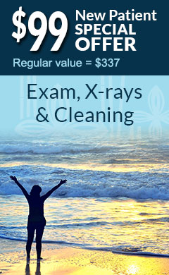 $99 New Patient Special Offer! (Regular value, $337) Exam, X-rays & Cleaning. Click here and learn more.